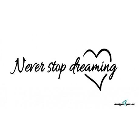 Väggtext - Never stop dreaming
