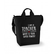 Canvas Bag -  I AM A TEACHER - WHAT IS YOUR SUPER POWER?