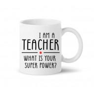 Mugg - I AM A TEACHER - WHAT IS YOUR SUPER POWER?